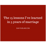 The 15 Lessons I've Learned In 5 years Of Marriage