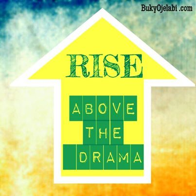 Rise Above The Drama
