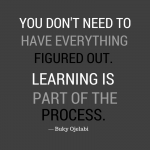 Learning Is Part Of The Process