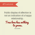 True Love Has Nothing To Prove.