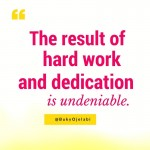 Hard Work Is Undeniable.