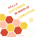 September; Month of Completion
