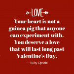 Valentine's Day: Your Heart Is Not A Guinea Pig