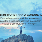 QOTD: You Are More Than A CONQUEROR!