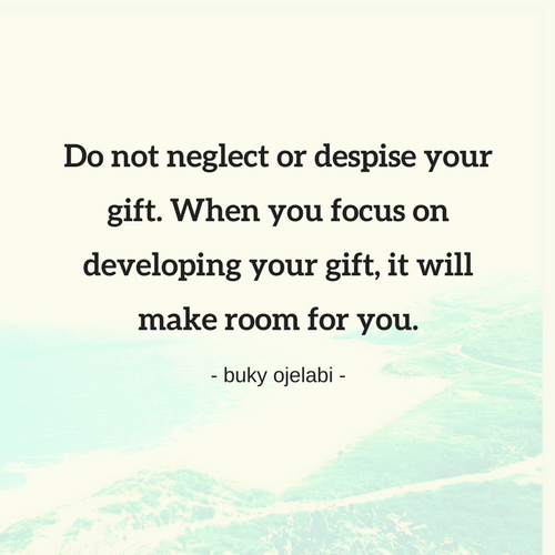 Do not neglect or despise your God-given gift.