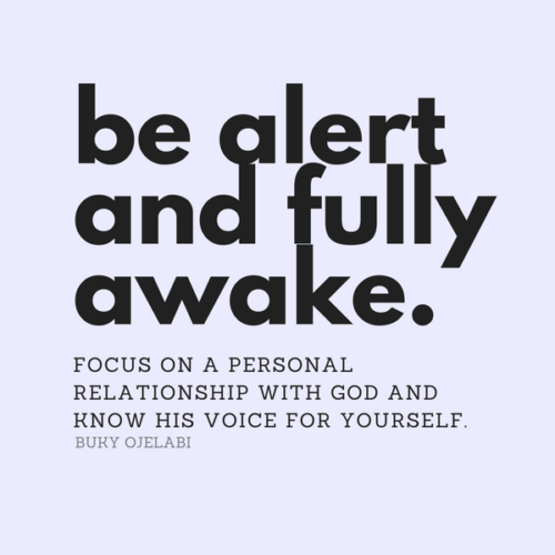 Be Alert and Fully Awake.