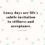 Lousy Days and 4 Ways to Overcome them.