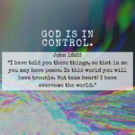 It Is Well. God Is In Control